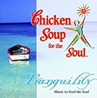 Chicken Soup for the Soul: Tranquility