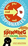 The Spinning Book of Colors, Shapes, And Numbers (Spinnables)