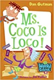 My Weird School #16: Ms. Coco Is Loco! (My Weird School series)