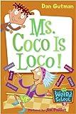 My Weird School #16: Ms. Coco Is Loco! (My Weird School Daze)