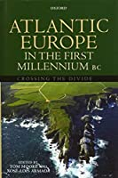 Atlantic Europe in the First Millenium BC: Crossing the Divide【洋書】 [並行輸入品]