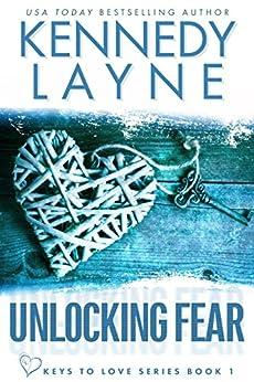 Unlocking Fear (Keys to Love Series, Book One) by [Layne, Kennedy]