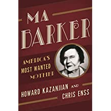 Ma Barker: America's Most Wanted Mother