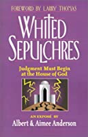 Whited Sepulchres: Judgment Must Begin at the House of God
