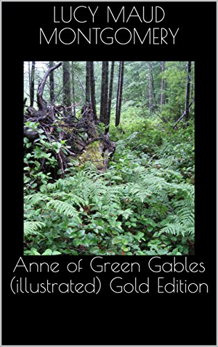 Anne of Green Gables (illustrated) Gold Edition (English Edition)