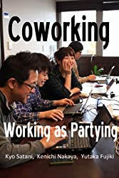 Coworking: Working as Partying (English Edition)