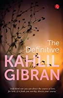 The Definitive Kahlil Gibran