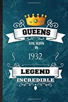 Queens Are Born In 1932 Legend Incredible: Practical Blank Lined Birthday Month Year Notebook/ Journal, Appreciation Gratitude Thank You Graduation Souvenir Gag Gift, Stylish Sayings Graphic