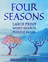 FOUR SEASONS Large Print Word Search Puzzle Book