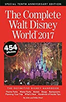 The Complete Walt Disney World 2017