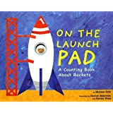On the Launch Pad: A Counting Book About Rockets: 0