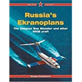 Russia's Ekranoplans: The Caspian Sea Monster and Other Wig Craft (Red Star, 8)