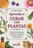 Aprenda a curar con plantas / Learn to heal with plants