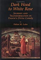 Dark Wood to White Rose: Journey and Transformation in Dante's Divine Comedy