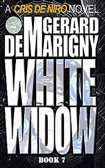 White Widow: Cris De Niro, Book 7 by [de Marigny, Gerard]