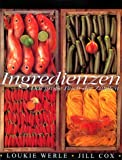 Ingredienzen. Das grosse Buch der Zutaten
