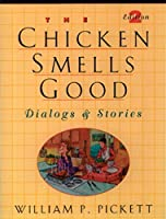 CHICKEN SMELLS GOOD (2E) (Dialogs and Stories (Paperback))