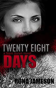Twenty Eight Days: Romantic Suspense (Nero Soren Book 1) by [Rona Jameson ]