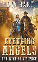 Avenging Angels: The Wine of Violence