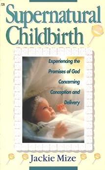 Supernatural Childbirth by [Mize, Jackie]