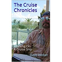 The Cruise Chronicles: Working On A Cruise Ship