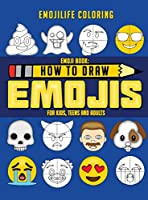How to Draw Emojis: Learn to Draw 50 of your Favourite Emojis - For Kids, Teens & Adults