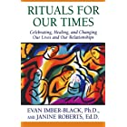 Rituals for Our Times: Celebrating, Healing, and Changing Our Lives and Our Relationships (The Master Work Series)