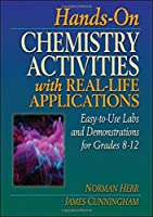 Hands-On Chemistry Activities with Real-Life Applications: Easy-to-Use Labs and Demonstrations for Grades 8-12 (J-B Ed: Hands On)