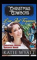 Love And Forgiveness (Christmas Cowboys Holiday Romance Series)