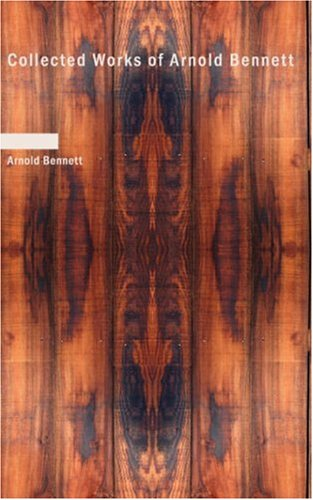 Download Collected Works of Arnold Bennett 1434640213