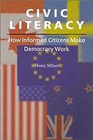 Civic Literacy: How Informed Citizens Make Democracy Work (Civil Society Series)