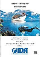 Basics - Theory for Scuba Divers: A related to practice textbook