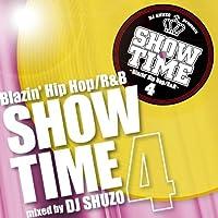 SHOW TIME 4~Blazin' Hip Hop/R&B~mixed by DJ SHUZO