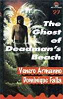 The Ghost of Deadman's Beach (After Dark)
