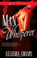 Man Whisperer (Zane Presents)