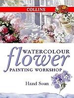 Watercolour Flower Painting Workshop (Collins Workshop Series)