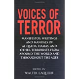 Voices Of Terror: Manifestos, Writings and Manuals of Al Qaeda, Hamas, and other Terrorists from around the World and Through