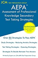 AEPA Assessment of Professional Knowledge Secondary - Test Taking Strategies: AEPA NT052 Exam - Free Online Tutoring - New 2020 Edition - The latest strategies to pass your exam.