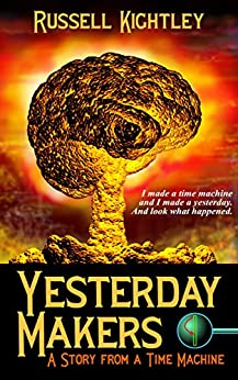 [Kightley, Russell]のYesterday Makers: A Story from a Time Machine (English Edition)