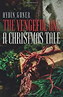 The Vengeful One: A Christmas Tale