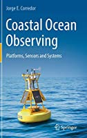 Coastal Ocean Observing: Platforms, Sensors and Systems