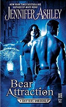 Bear Attraction: A Shifters Unbound Novella by [Ashley, Jennifer]