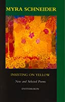 Insisting on Yellow: New and Selected Poems