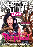 Cinematic Titanic Live: Danger on Tiki Island [並行輸入品]
