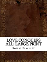 Love Conquers All: Large Print