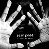 No Need For Words by Sean Jones (2011-05-23)