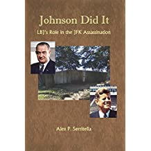 Johnson Did It: LBJ's Role in the JFK Assassination