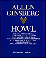 Howl: Original Draft Facsimile, Transcript & Variant Versions, Fully Annotated by Author, With Contemporaneous Correspondence, Account of First Publ
