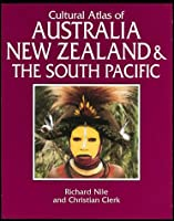Cultural Atlas of Australia, New Zealand, and the South Pacific (Cultural Atlas...)