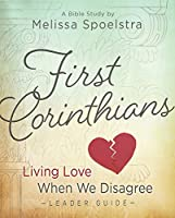 First Corinthians: Living Love When We Disagree